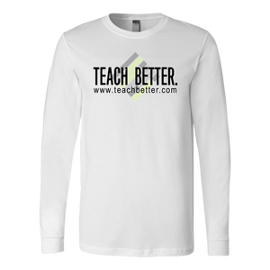 Teach Better Logo Long Sleeve Shirt (Available in white and grey)