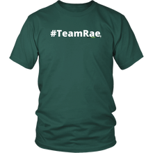 Load image into Gallery viewer, #TeamRae unisex t-shirt w/white text (Multiple color options)