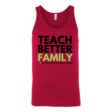 Load image into Gallery viewer, TEACH BETTER FAMILY unisex Tank (2 colors available)