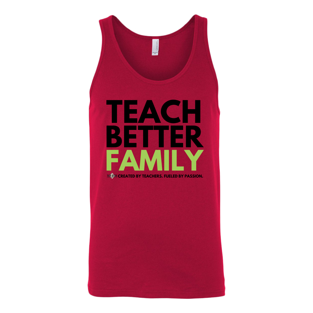 TEACH BETTER FAMILY unisex Tank (2 colors available)