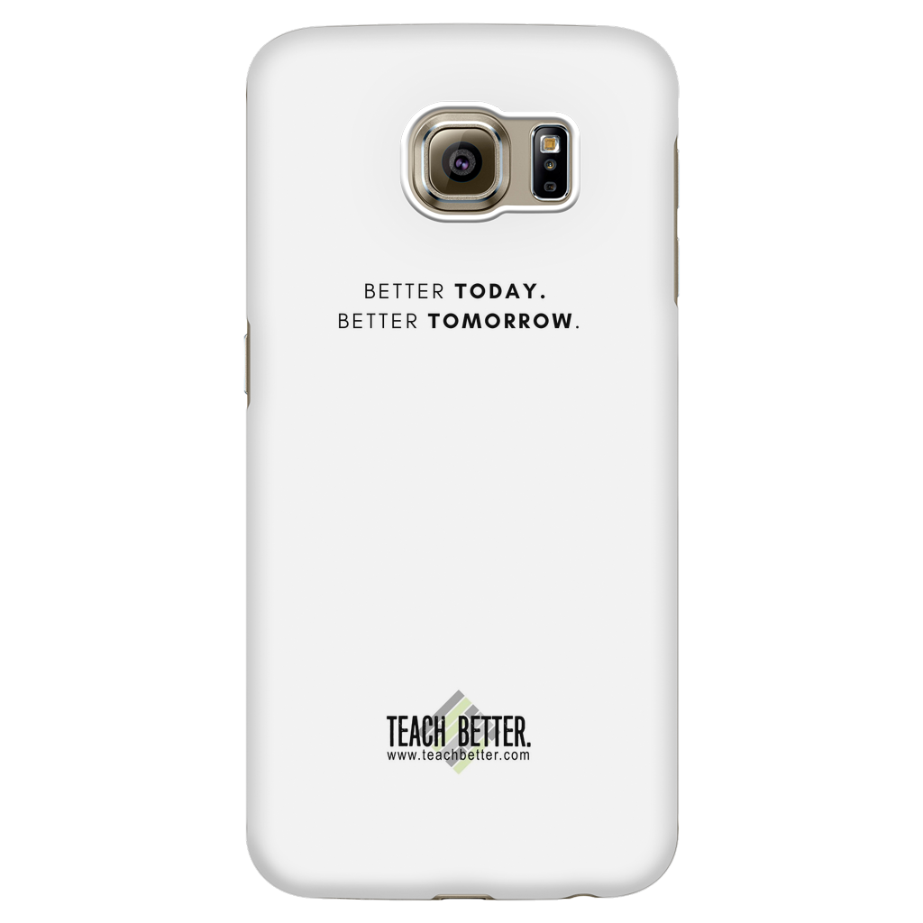 Android Phone Case - Better Today. Better Tomorrow