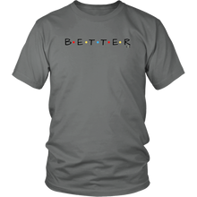 "Load image into Gallery viewer, Colored Dots ""BETTER"" Design - Unisex T-Shirt"