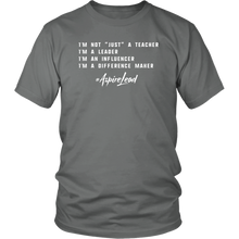"Load image into Gallery viewer, I'M NOT ""JUST"" A TEACHER - #AspireLead T-Shirt"