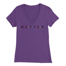 "Load image into Gallery viewer, Colored Dots ""BETTER"" Design - Women's V-Neck"