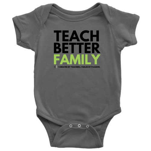 TEACH BETTER FAMILY Baby Bodysuit (Multiple colors available)(SizesNB - 24M)