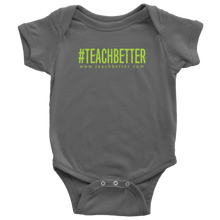 Load image into Gallery viewer, #TEACHBETTER Baby Bodysuit (Multiple color options)