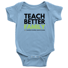 Load image into Gallery viewer, TEACH BETTER FAMILY Baby Bodysuit (Multiple colors available)(SizesNB - 24M)
