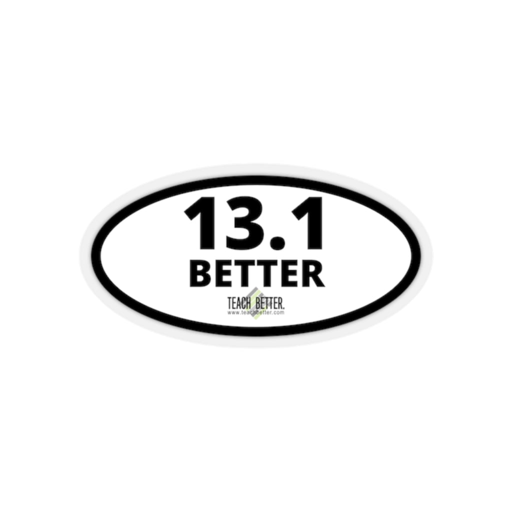 13.1 BETTER Kiss-Cut Stickers