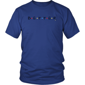 "Colored Dots ""BETTER"" Design - Unisex T-Shirt"