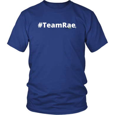 #TeamRae unisex t-shirt w/white text (Multiple color options)