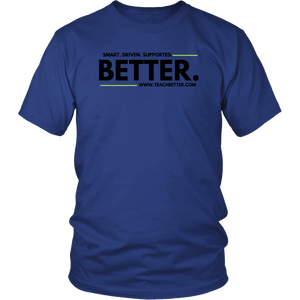 """Smart. Driven. Supported. BETTER."" Unisex Shirt"