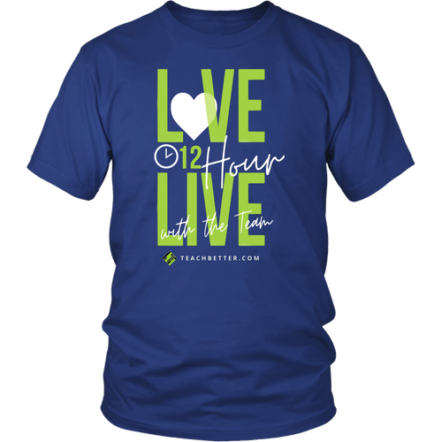 12 Hour Live Unisex Shirt - LIMITED TIME