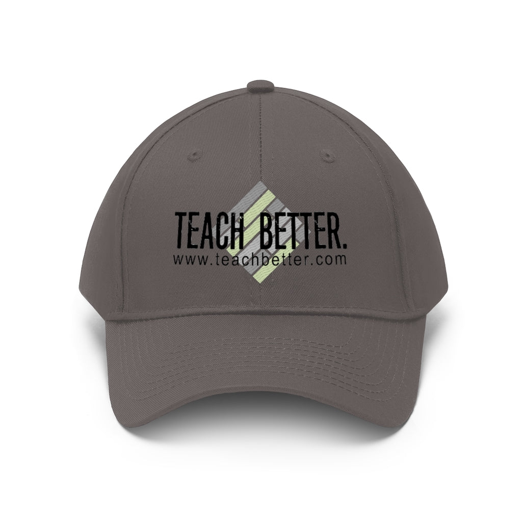 Teach Better Logo Unisex Twill Hat