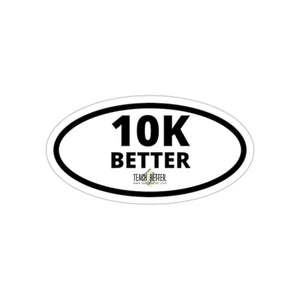 10K BETTER Kiss-Cut Stickers