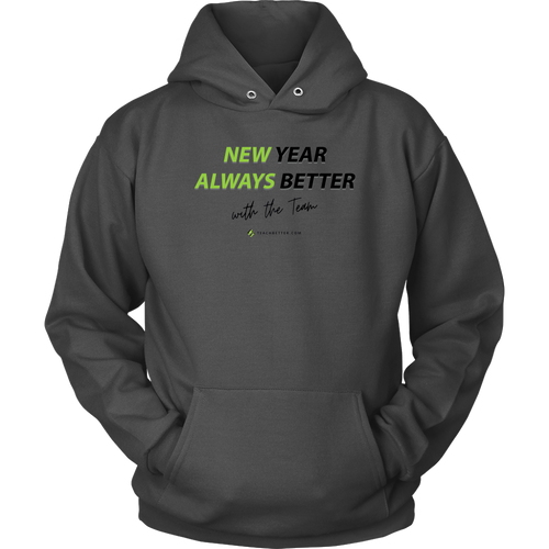 New Year. Always Better - Unisex Hoodie