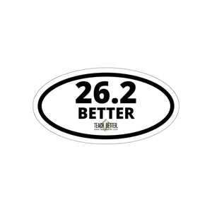 26.2 BETTER kiss cut sticker