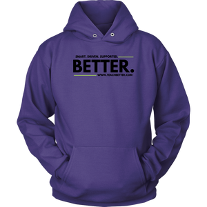 """Smart. Driven. Supported. BETTER."" Unisex Hoodie"