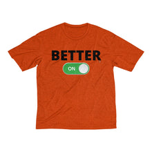 "Load image into Gallery viewer, ""BETTER: ON"" Men's Heather Dri-Fit Tee"