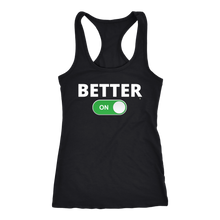 "Load image into Gallery viewer, ""BETTER: ON"" RacerBack Tank (Multiple Color Options)"