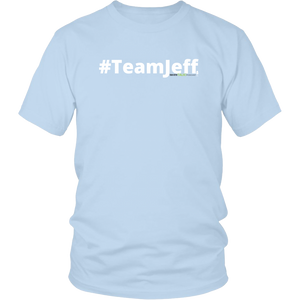 #TeamJeff unisex t-shirt w/white text (Multiple color options)