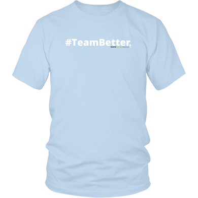 #TeamBetter unisex t-shirt w/white text (Multiple color options)