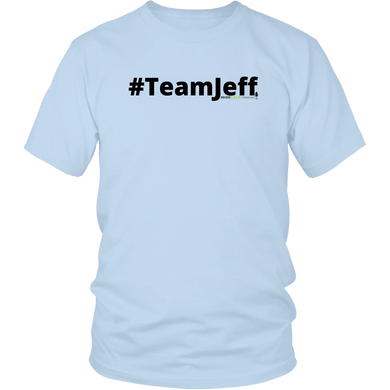 #TeamJeff unisex t-shirt w/black text (Multiple color options)