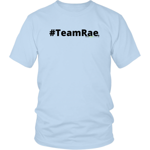 #TeamRae unisex t-shirt w/black text (Multiple color options)