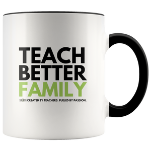 TEACH BETTER FAMILY 11oz Mug