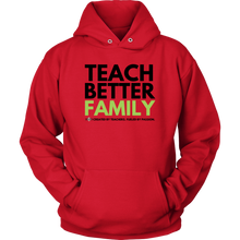 Load image into Gallery viewer, TEACH BETTER FAMILY - Unisex Hoodie