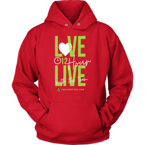 12 Hour Live Unisex Hoodie - LIMITED TIME