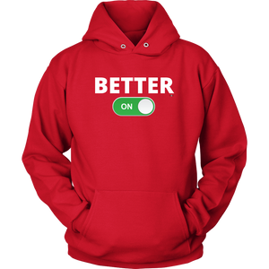 """BETTER: ON"" Unisex Hoodie (Multiple Color Options)"
