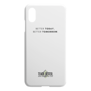 iPhone Case - Better Today. Better Tomorrow