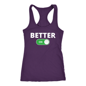"""BETTER: ON"" RacerBack Tank (Multiple Color Options)"