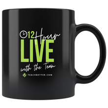Load image into Gallery viewer, 12 Hour Live 11oz Mug - LIMITED TIME
