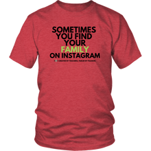 "Load image into Gallery viewer, ""Sometimes you find your family on Twitter"" Unisex Shirt"