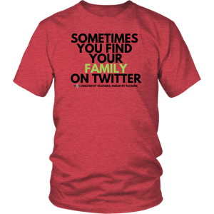 """Sometimes you find your family on Twitter"" Unisex Shirt"