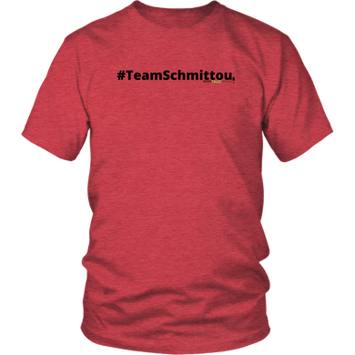 #TeamSchmittou unisex t-shirt w/black text (Multiple color options)