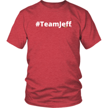 Load image into Gallery viewer, #TeamJeff unisex t-shirt w/white text (Multiple color options)