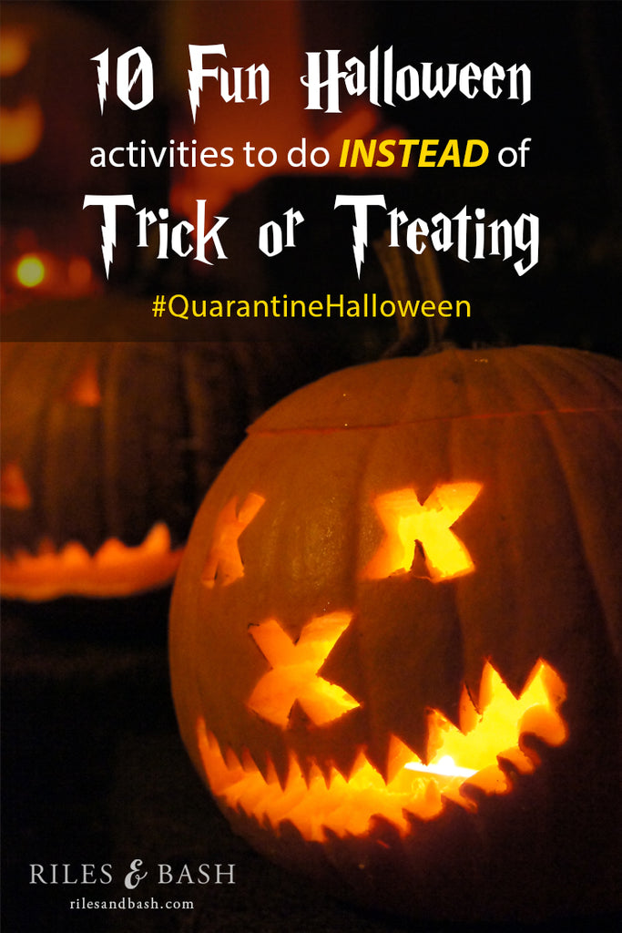 10 Fun Halloween Activities to do instead of Trick or Treating_Quarantine Halloween_Riles & Bash Party