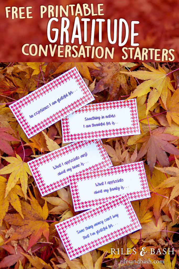 Riles & Bash Free Printable Gratitude Conversation Starter Cards_Gratitude Actities_Thanksgiving_Free Printable