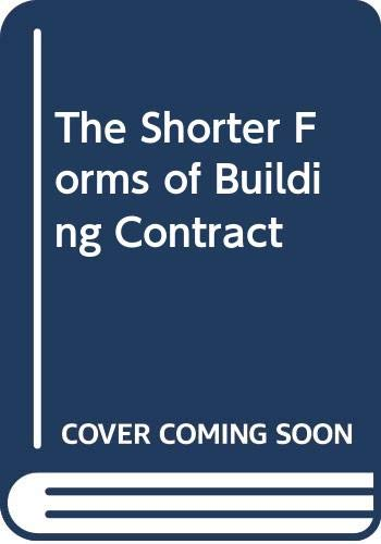 The Shorter Forms of Building Contract