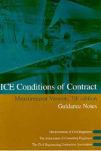ICE Conditions of Contract: Measurement Version: Guidance notes (7th Edition)