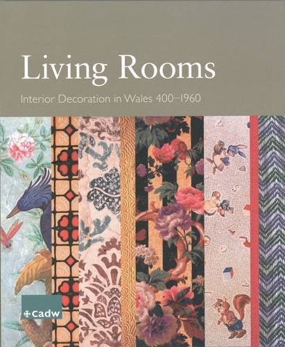 Living Rooms: Interior Decoration in Wales 400-1960