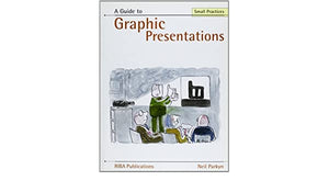 Guide to Graphic Presentations (Small Practice Series)