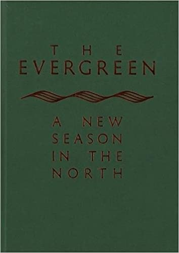 The Evergreen: A New Season in the North (Volume 1)
