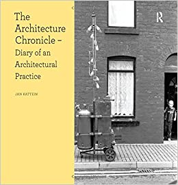 The Architecture Chronicle: Diary of an Architectural Practice