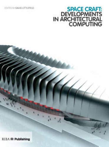 Space Craft: Developments in Architectural Computing