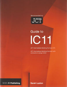 Guide to IC 11: The JCT Intermediate Building Contract 2011