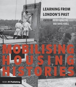 Mobilising Housing Histories: Learning from London's Past for a Sustainable Future