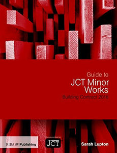 Guide to JCT Minor Works Building Contract 2016